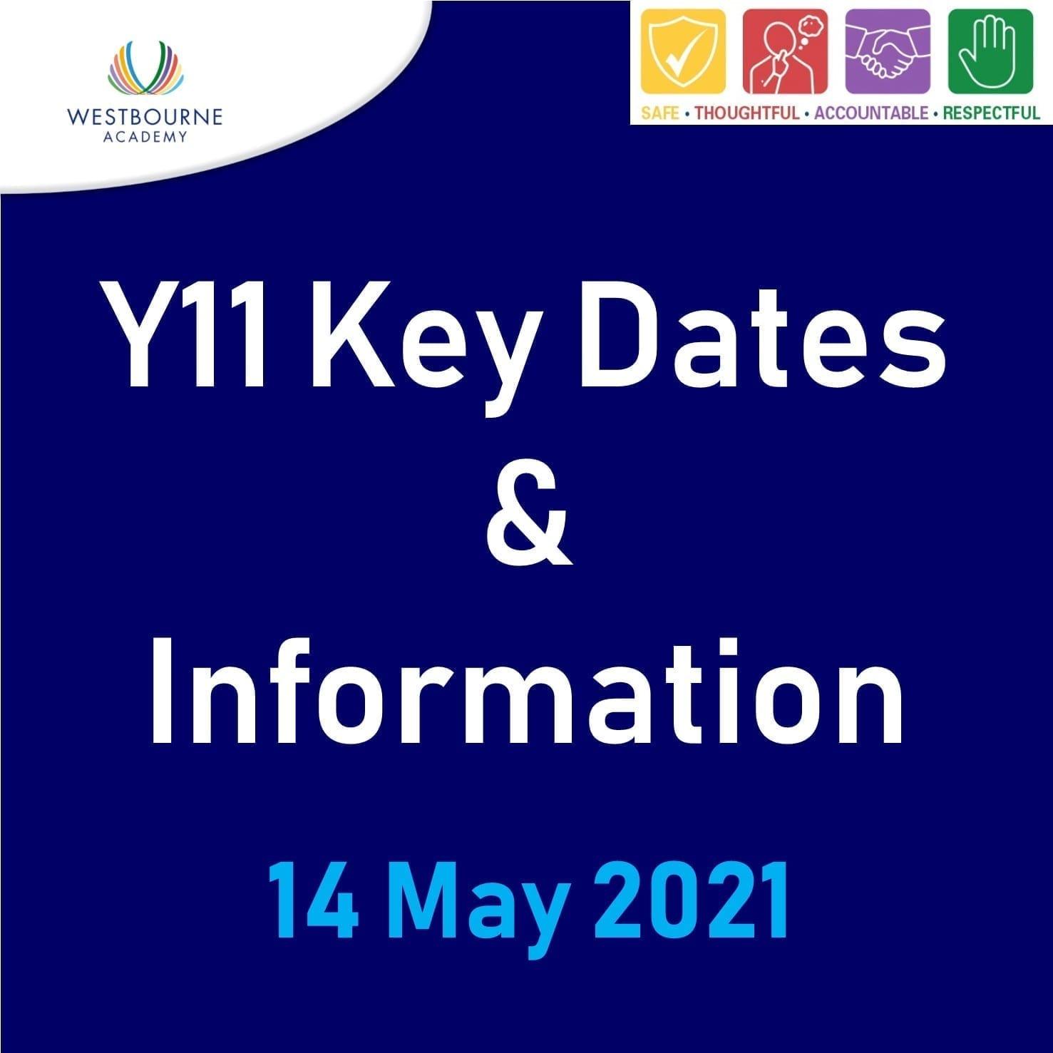 Y11 Key Dates & Information 14MAY21
